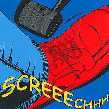Screeechhh
