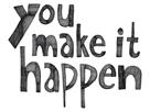 You make it Happen by Virginia Kraljevic