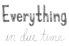 Everything in Due Time by Virginia Kraljevic